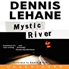 Mystic River (       UNABRIDGED) by Dennis Lehane Narrated by Scott Brick