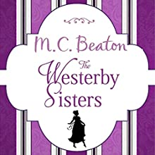 The Westerby Sisters (       UNABRIDGED) by M. C. Beaton Narrated by Jilly Bond