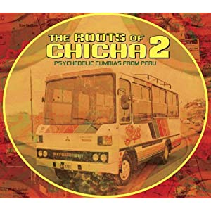 The Roots of Chicha Vol.2: Psychedelic Cumbias from Peru