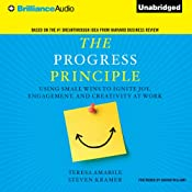 The Progress Principle: Using Small Wins to Ignite Joy, Engagement, and Creativity at Work | [Teresa Amabile, Steven Kramer]