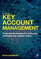 Key Account Management: Tools and Techniques for Achieving Profitable Key Supplier Status, 6th Edition Front Cover