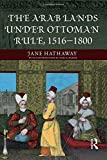 img - for The Arab Lands under Ottoman Rule: 1516-1800 1st edition by Hathaway, Jane, Barbir, Karl (2008) Paperback book / textbook / text book