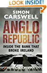 Anglo Republic: Inside the bank that...