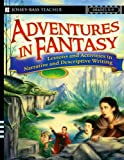 img - for Adventures in Fantasy: Lessons and Activities in Narrative and Descriptive Writing, Grades 5-9 book / textbook / text book