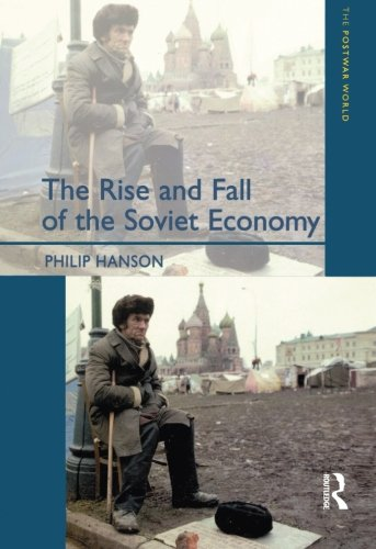 The Rise and Fall of the Soviet Economy: An Economic History of the USSR 1945 - 1991 (The Postwar World)