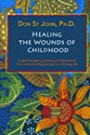 Healing the Wounds of Childhood: A Ps...