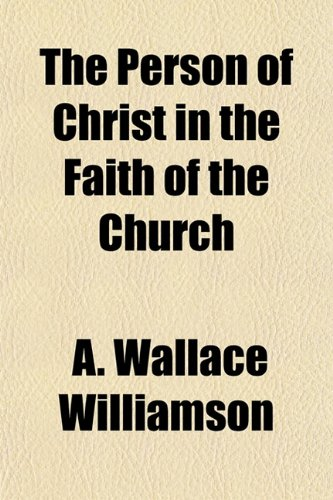 The Person of Christ in the Faith of the Church