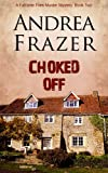 Choked off (The Falconer Files Book 2)
