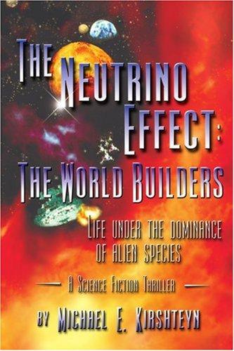 中微子的影响: 世界的建造者