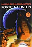 Robert A. Heinlein La luna es una cruel amante / The Moon Is a Harsh Mistress