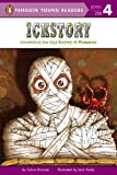 img - for Ickstory: Unraveling the History of Mummies Around the World (Penguin Young Readers, L4) book / textbook / text book
