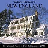 Karen Brown's New England 2008: Exceptional Places to Stay and Iteneraries (Karen Brown's New England: Exceptional Places to Stay & Itineraries)