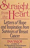 Straight from the Heart: Letters of Hope and Inspiration from Survivors of Breast Cancer