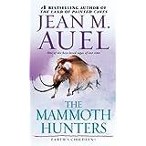 The Mammoth Hunters: Earth's Children, Book Three ~ Jean M. Auel