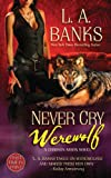 Never Cry Werewolf (Crimson Moon Novels)