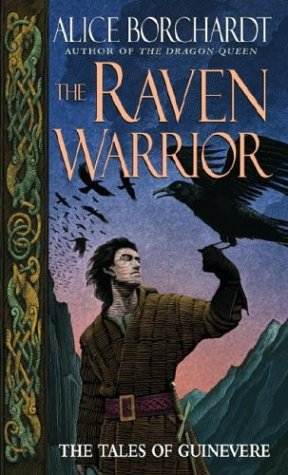 The Raven Warrior: The Tales of Guinevere, BORCHARDT, ALICE