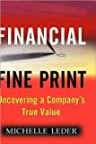 img - for M. Leder's Financial Fine Print(Financial FinePrint, Uncovering aCompany's True Value(Hardcover))(2003) book / textbook / text book