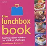 Sara Lewis The Lunchbox Book: Healthy Packed Lunches for Children of All Ages