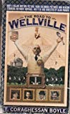 The Road to Wellville: Tie-In (0451183746) by T.C. Boyle