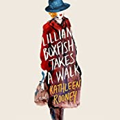 Lillian Boxfish Takes a Walk: A Novel | [Kathleen Rooney]