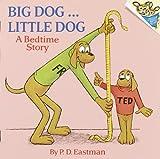 Big Dog, Little Dog (Turtleback School & Library Binding Edition) (Beginner Books) (0808523864) by Eastman, Philip D.