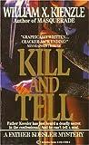 Kill and Tell (0345318560) by Kienzle, William X.