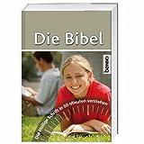 Die Bibel: Die Heilige Schrift in 60 Minuten verstehen
