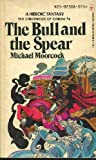 The Bull and The Spear (The Chronicles of Corum, Vol. 4) (042502508X) by Michael Moorcock