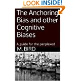 The Anchoring Bias and other Cognitive Biases: A guide for the perplexed