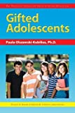 img - for Gifted Adolescents: The Practical Strategies Series in Gifted Education by Frances Karnes Ph.D. (2009-10-01) book / textbook / text book