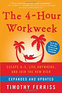 The 4-Hour Workweek: Escape 9-5, Live Anywhere, and Join the Rich (Expanded and Updated) from Harmony