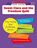 Sweet Clara and the Freedom Quilt (Scholastic Book Guides, Grades 3-5) (0439572398) by Deborah Hopkinson
