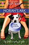 Norah's Ark: Love Me, Love My Dog #2 (Life, Faith & Getting It Right #14) (Steeple Hill Cafe) (0373785666) by Baer, Judy