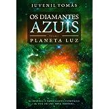 OS DIAMANTES AZUIS - Volume I - PLANETA LUZ