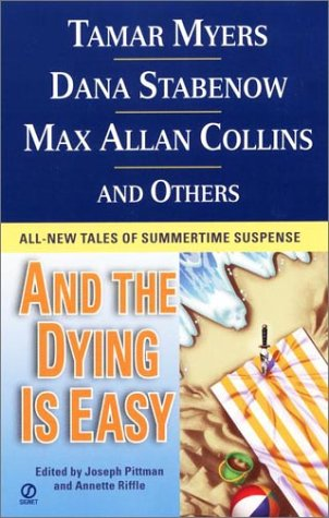 And the Dying Is Easy : All-New Tales of Summertime Suspense, Pittman,Joseph/Riffle,Annettee