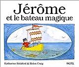 echange, troc Katharine Holabird - Jérôme et le bateau magique