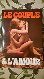 Le couple et l'amour - Le couple et ses caresses - Techniques de l'amour physiqu