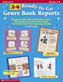 24 Ready-to-go Genre Book Reports: Engaging Activites with Reproducibles, Rubrics, and Everything You Need to Help Students Get the Most Out of Their Independent Reading