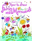 Fiona Watt How to Draw Fairies and Mermaids (Usborne Activities)
