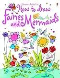 Fiona Watt How to Draw Fairies and Mermaids (Usborne Activities)