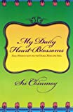 My Daily Heart-Blossoms: Daily Meditations for the Heart, Mind and Soul (English Edition)