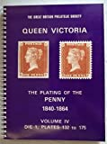 img - for The Great Britain Philatelic Society. Queen Victoria. The Plating of the 1840-1864. Volume IV. Die 1, Plates 132 to 175 (volume 4 of 5) book / textbook / text book