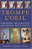 img - for Trompe L'Oeil: Creating Decorative Illusions with Paint book / textbook / text book