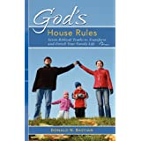 God's House Rules: Seven Biblical Truths to Transform and Enrich Your Family Lifeby Donald N. Bastian