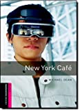 Oxford Bookworms Library: New York Café: Starter: 250-Word Vocabulary (0194234231) by Dean, Michael