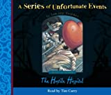 Lemony Snicket A Series of Unfortunate Events (8) - Book the Eighth - The Hostile Hospital: Complete & Unabridged
