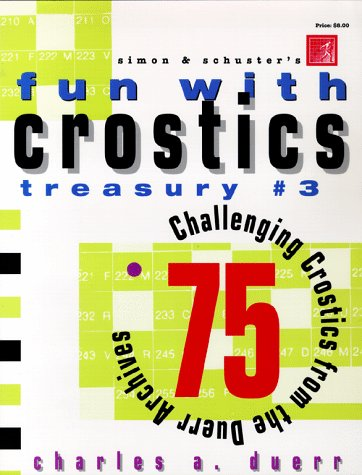 Simon & Schuster's Fun with Crostics Treasury #3: 75 Challenging Crostics