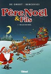 Père Noël et Fils, Tome 1 : Bulles de Noël