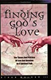 img - for Finding God's Love: The Theory and Practice of Love and Devotion As a Spiritual Path book / textbook / text book