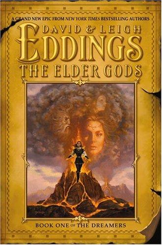 The Elder Gods (The Dreamers, Book 1), DAVID EDDINGS, LEIGH EDDINGS